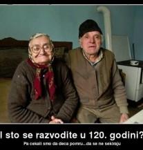 Zašto ste se razveli u 120. godini života?